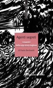 Agenti segreti. I maestri della spy story inglese - copertina
