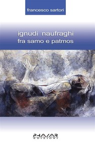 Ignudi naufraghi fra Samo e Patmos - copertina