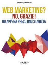 Web Marketing? No, grazie! Ho appena preso uno stagista - copertina