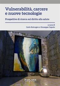 Vulnerabilità, carcere e nuove tecnologie - Librerie.coop