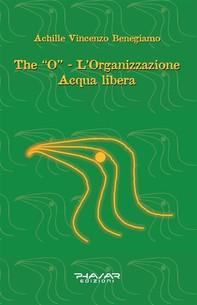 """The """"O"""" - L'organizzazione Acqua libera - Librerie.coop"""