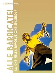 Alle barricate! la cnt nella rivoluzione spagnola - copertina