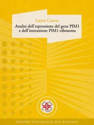 Analisi dell'espressione del gene PIM1 e dell'interazione PIM1-ribosoma - copertina