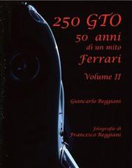 250 gto, 50 anni di un mito ferrari - volume ii - copertina