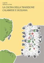 LA CUCINA DELLA TRADIZIONE CALABRESE E SICILIANA - copertina