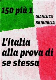 150 più 1. L'Italia alla prova di se stessa - copertina