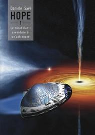 Hope - 1 - Le mirabolanti avventure di un'astronave - copertina