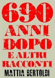 690 anni dopo e altri racconti - copertina