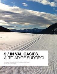 5 / In Val Casies (nuova edizione) - copertina