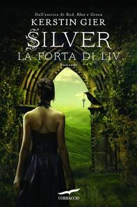 Silver. La porta di Liv - Librerie.coop
