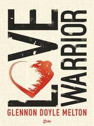 Love Warrior - A Memoir - copertina