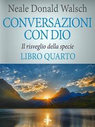 Conversazioni con Dio - volume 4 - Librerie.coop