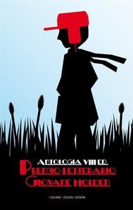 Antologia VIII ed. Premio Letterario Giovane Holden - copertina