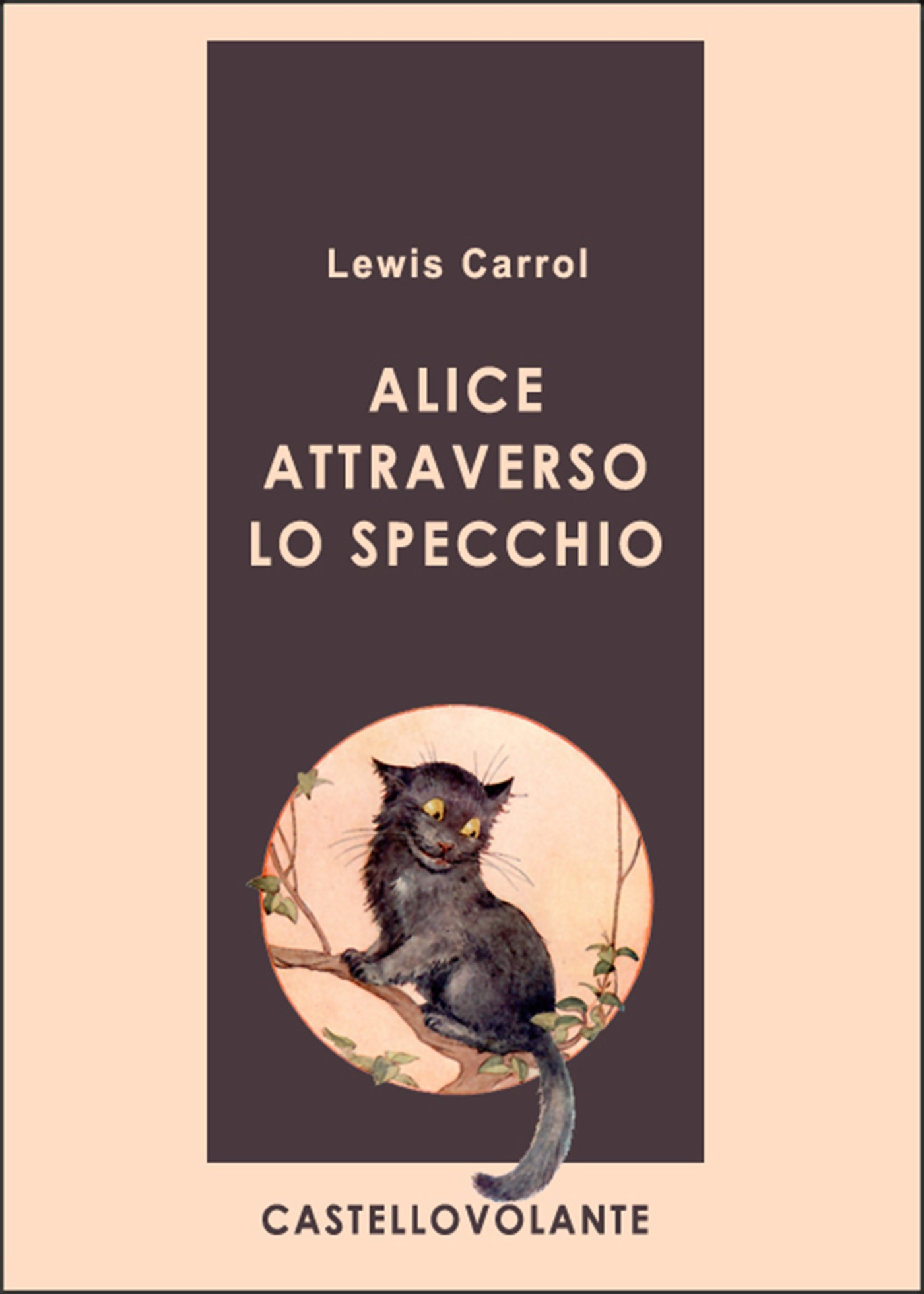 Alice attraverso lo specchio lewis carrol ebook - Attraverso lo specchio ...