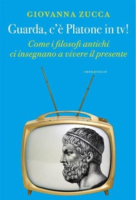 Guarda, c'è Platone in tv! - Librerie.coop