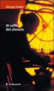 Al caffè del silenzio - copertina