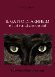 Il gatto di Arnheim e altri scritti clandestini - copertina
