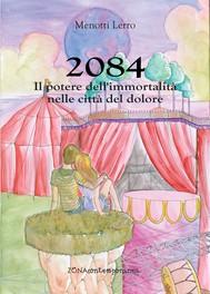 2084. Il potere dell'immortalità nelle città del dolore - copertina