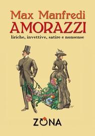 AMORAZZI liriche, invettive, satire e nonsense - copertina