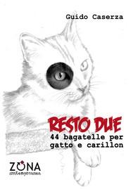 Resto due. 44 bagatelle per gatto e carillon - copertina