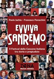Evviva Sanremo. Il Festival della Canzone Italiana tra storia e pregiudizio - copertina