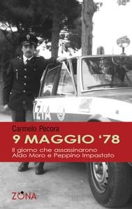 9 maggio 78. Il giorno che assassinarono Aldo Moro e Peppino Impastato - copertina