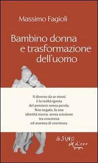 Bambino donna e trasformazione dell'uomo - Librerie.coop