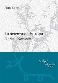 La scienza e l'Europa. Il primo Novecento - copertina