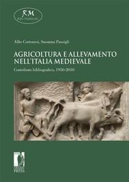 Agricoltura e allevamento nell'Italia medievale. Contributo bibliografico, 1950-2010 - copertina