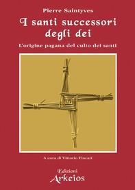 I santi successori degli dei - Librerie.coop