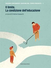Il limite. La condizione dell'educazione - Librerie.coop