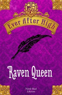 Ever After High - Raven Queen - Librerie.coop