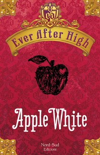 Ever After High - Apple White - Librerie.coop