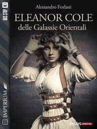 Eleanor Cole delle Galassie Orientali - copertina