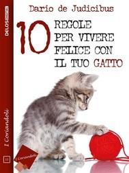 10 regole per vivere felice con il tuo gatto - copertina