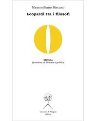 Leopardi tra i filosofi. Spinoza, Vico, Kant, Nietzsche - Librerie.coop