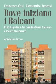 Dove iniziano i Balcani - Librerie.coop