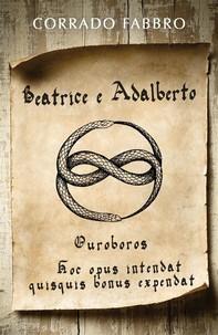 Beatrice e Adalberto. Ouroboros - Librerie.coop