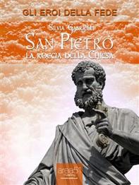 San Pietro. La roccia della Chiesa - Librerie.coop