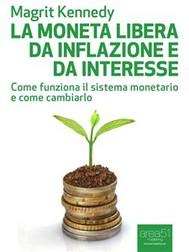La moneta libera da inflazione e da interesse - copertina