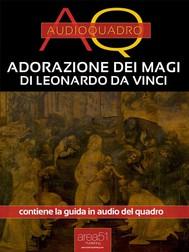 Adorazione dei magi di Leonardo Da Vinci - copertina