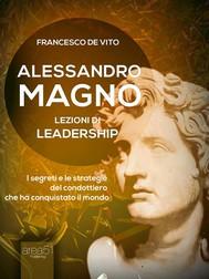 Alessandro Magno: lezioni di leadership - copertina