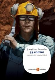 33 uomini. L'epopea dei minatori cileni - copertina