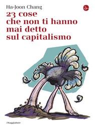 23 cose che non ti hanno mai detto sul capitalismo - copertina