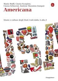 Americana. Storie e culture degli Stati Uniti dalla A alla Z - copertina