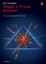Higgs e il suo bosone - copertina