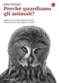 Perché guardiamo gli animali? - Librerie.coop