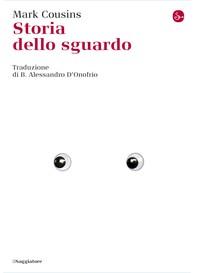 Storia dello sguardo - Librerie.coop