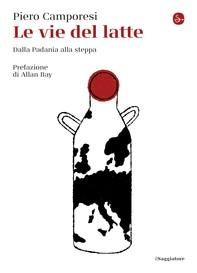 Le vie del latte - Librerie.coop
