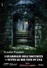 I guardiani dell'oscurità + Tutte le mie vite in una - copertina